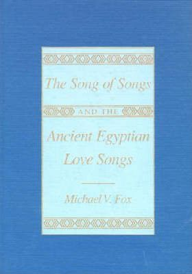 """The """"Song of Songs"""" and the Ancient Egyptian Love Songs"""