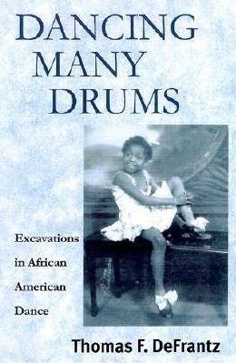 Dancing Many Drums : Excavations in African American Dance