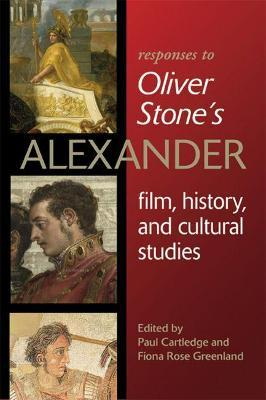 "Responses to Oliver Stone's """"Alexander"