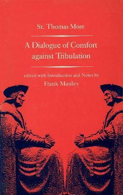 A Dialogue of Comfort against Tribulation