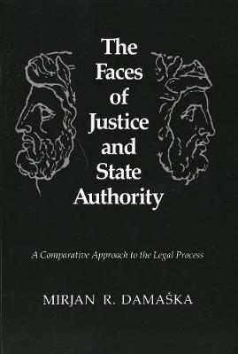 The Faces of Justice and State Authority: A Comparative Approach to the Legal Process