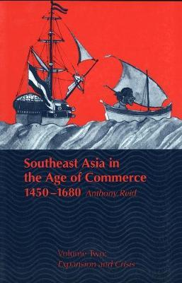 Southeast Asia in the Age of Commerce, 1450-1680: Expansion and Crisis Volume 2