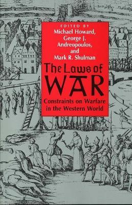 The Laws of War: Constraints on Warfare in the Western World