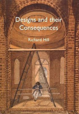 Designs and their Consequences
