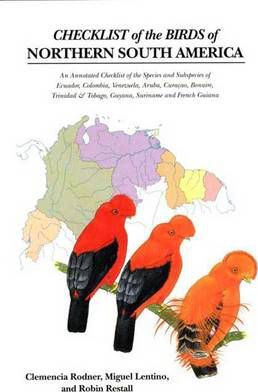 Checklist of the Birds of Northern South America: An Annotated Checklist of the Species and Subspecies of Ecuador, Colombia, Venezuela, Aruba, Curacao, Bonaire, Trinidad & Tobago, Guyana, Suriname and French Guiana