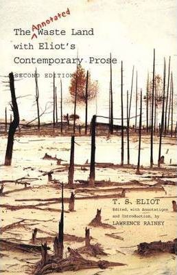 The Annotated Waste Land with Eliot's Contemporary by T. S. Eliot