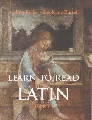 Learn to Read Latin: Textbook Part 1