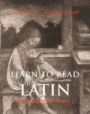 Learn to Read Latin: Workbook Part 1