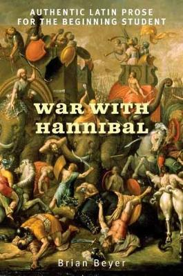War with Hannibal : Authentic Latin Prose for the Beginning Student