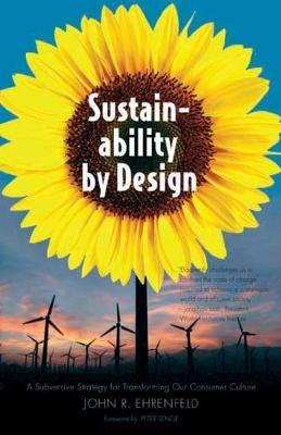 Sustainability by Design : A Subversive Strategy for Transforming Our Consumer Culture
