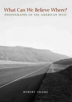 What Can We Believe Where? : Photographs of the American West