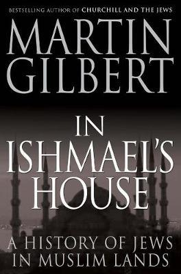 In Ishmael's House : A History of Jews in Muslim Lands