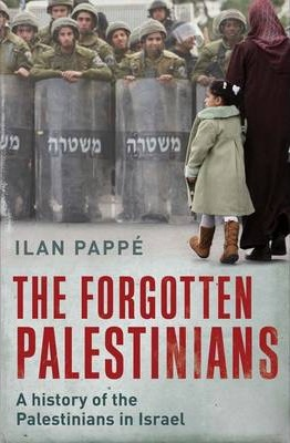 The Forgotten Palestinians : A History of the Palestinians in Israel
