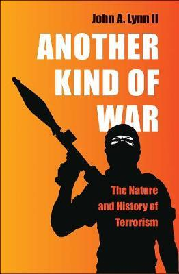 Another Kind of War  The Nature and History of Terrorism