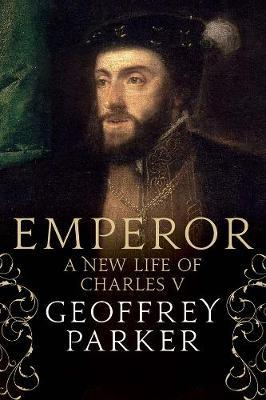 Emperor  A New Life of Charles V