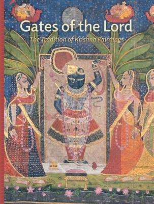 Gates of the Lord : The Tradition of Krishna Paintings