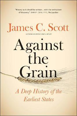 Against The Grain - James C. Scott