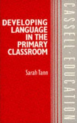 Developing Language in the Primary Classroom
