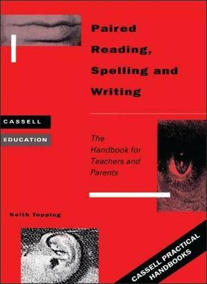 Paired Reading, Spelling and Writing: Handbook for Parent and Peer Tutoring in Literacy