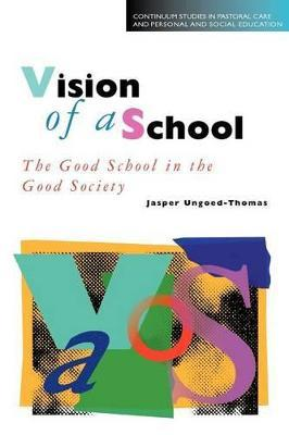 Vision of a School: The Good School in the Good Society