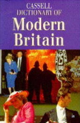 Cassell Dictionary of Modern Britain