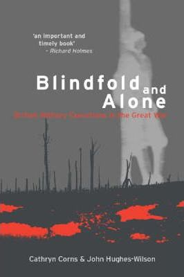 Blindfold and Alone  British Military Executions in the Great War