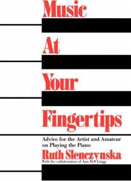 Music At Your Fingertips  Advice For The Artist And Amateur On Playing The Piano