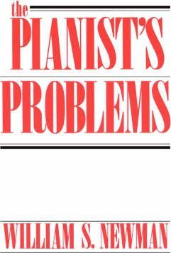 The Pianist's Problems: A Modern Approach to Efficient Practice and Musicianly Performance