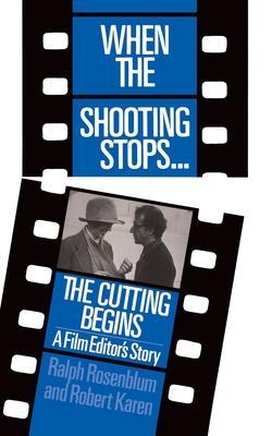 When the Shooting Stops... the Cutting Begins