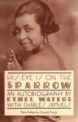 His Eye Is On The Sparrow : An Autobiography