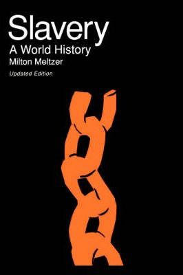 Image result for (The Medieval Slave; Slavery: A World History, Milton Meltzer