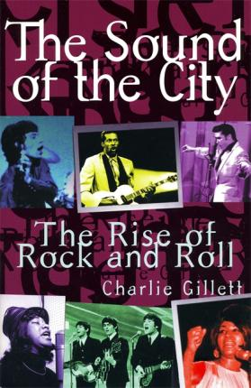 The Sound of the City: The Rise of Rock & Roll