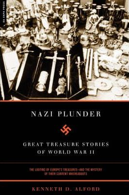 Nazi Plunder: Great Treasure Stories Of World War II