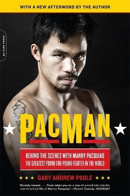 PacMan : Behind the Scenes with Manny Pacquiao--the Greatest Pound-for-Pound Fighter in the World
