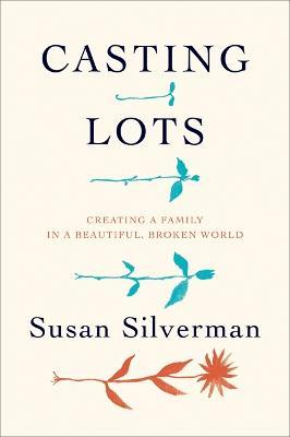 Casting Lots : Creating a Family in a Beautiful, Broken World