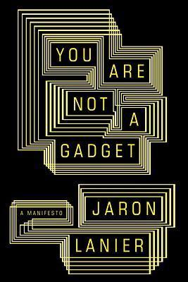 You are Not a Gadget