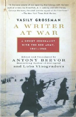 A Writer at War  A Soviet Journalist with the Red Army, 1941-1945