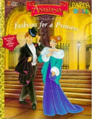 Anastasia: Fashions for a Princess - Paper Doll Book