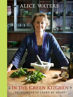 In the Green Kitchen : Techniques to Learn by Heart: A Cookbook