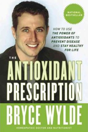 The Antioxidant Prescription : How to Use the Power of Antioxidants to Prevent Disease and Stay Healthy for Life