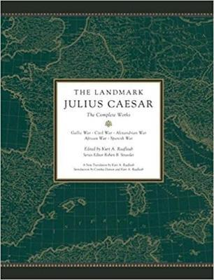 The Landmark Julius Caesar : The Gallic Wars and the Civil War