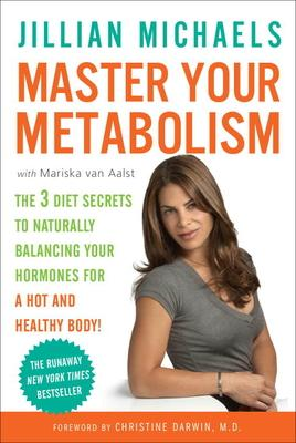 Master Your Metabolism : The 3 Diet Secrets to Naturally Balancing Your Hormones for a Hot and Healthy Body!