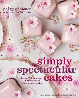 Simply Spectacular Cakes