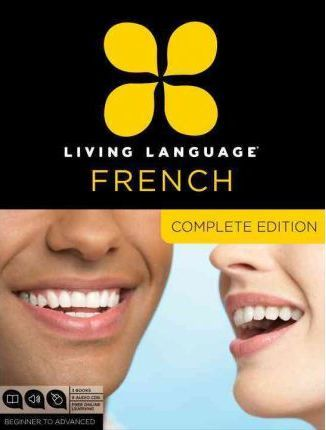 Living Language French, Complete Edition : Beginner through advanced course, including 3 coursebooks, 9 audio CDs, and free online learning