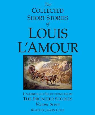 The Collected Short Stories Of Louis L'amour Vol 7 - Cd