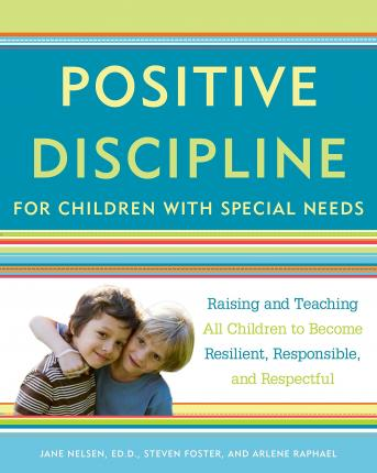 Positive Discipline For Children With Special Needs