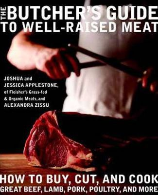 The Butcher's Guide To Well- Raised Meat
