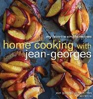 Home Cooking with Jean-Georges : My Favorite Simple Recipes