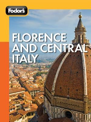 Fodor's Florence and Central Italy