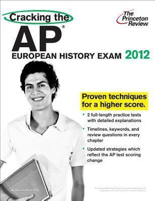 Cracking the AP European History Exam, 2012 Edition
